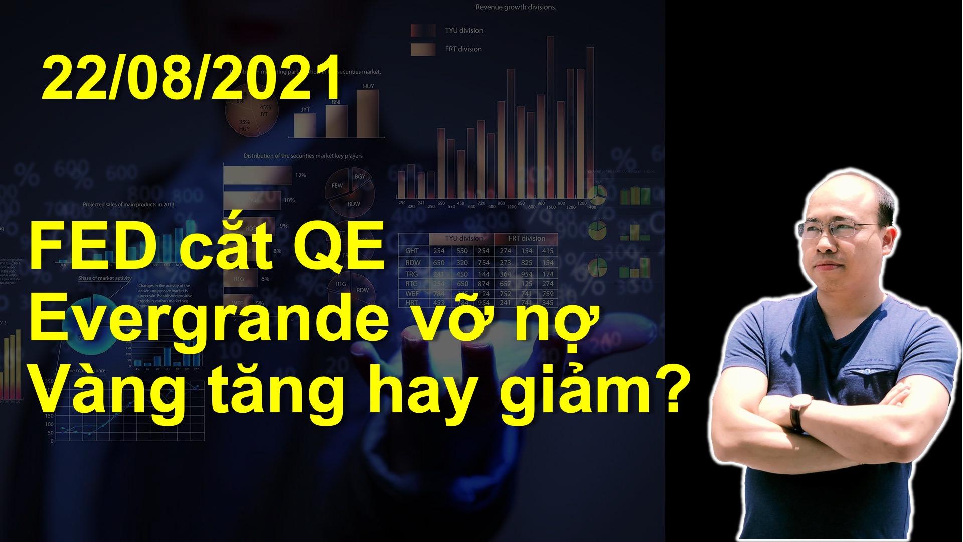 Video 22/9: Bom nợ Evergrande, Fed cắt QE… Vàng đi theo hướng nào?
